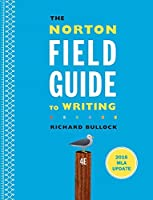 The Norton Field Guide to Writing: 2016 Mla Update
