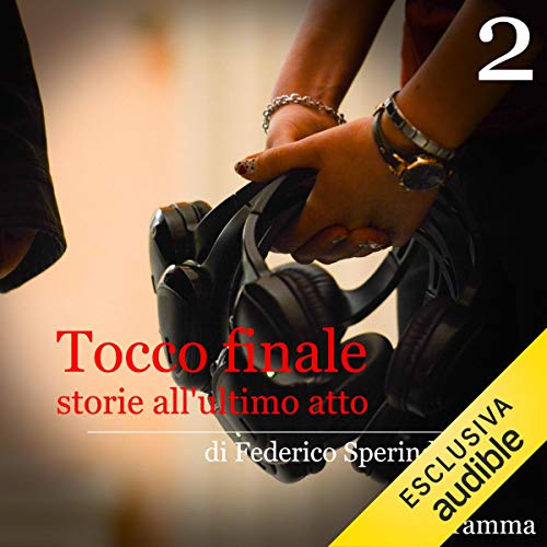 Storie all'ultimo atto. Tocco finale 2 audiobook cover art
