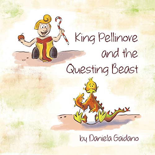 King Pellinore and the Questing Beast: A picture book about the importance of making our own choices and the beauty of being perfectly imperfect.
