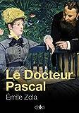 Le Docteur Pascal - Les Rougon-Macquart, tome 20 - Format Kindle - 0,99 €