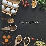 """Mie Ricettario: Le Mie Ricette • Libro di cucina personalizzato per scrivere 100 ricette • 22 x 22 cm • Notebook da completare • 'Chef 102"""" • Prendi ... piatti più deliziosi in questo ricettario!"""