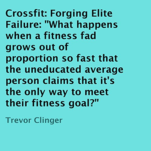 Crossfit: Forging Elite Failure  By  cover art
