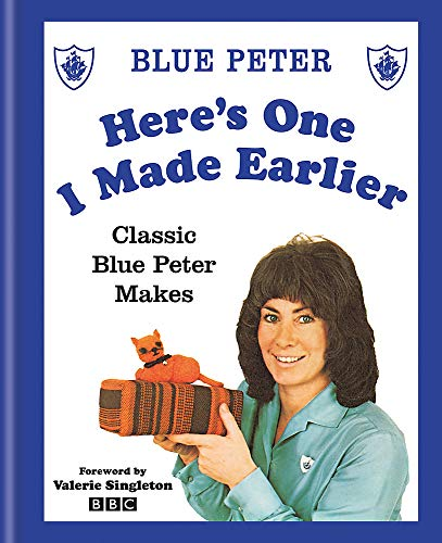 Here's One I Made Earlier - Classic Blue Peter Makes