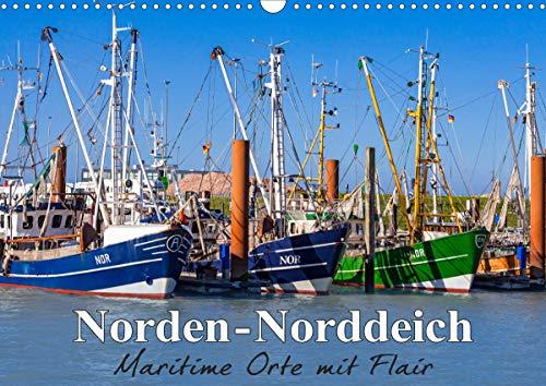Norden-Norddeich. Maritime Orte mit Flair (Wandkalender 2021 DIN A3 quer)