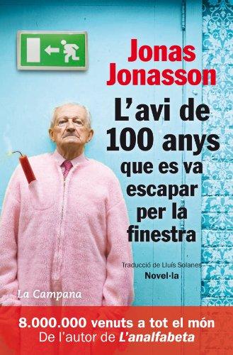 L'avi de 100 anys que es va escapar per la finestra (Catalan Edition)