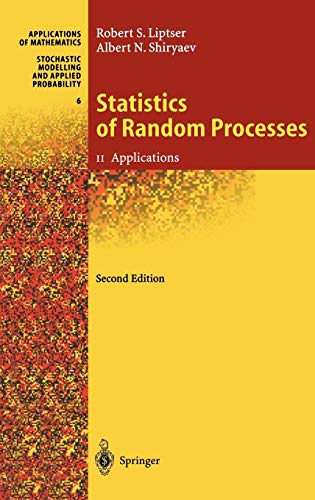 Statistics of Random Processes II: Applications (Stochastic Modelling and Applied Probability (6), Band 6)