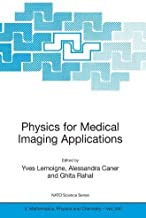 Physics for Medical Imaging Applications (Nato Science Series II: Book 240)