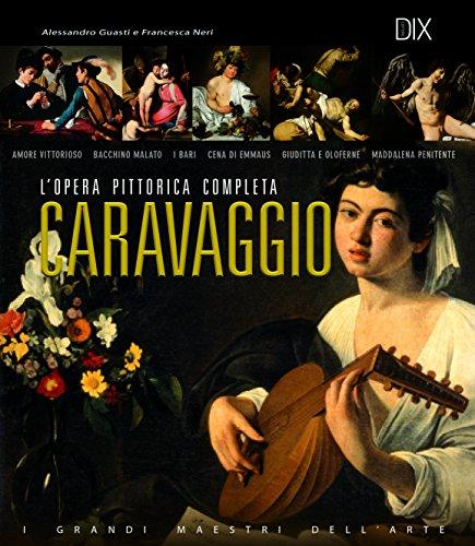 Caravaggio. L'opera pittorica completa