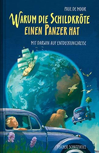 Warum die Schildkröte einen Panzer hat: Mit Darwin auf Entdeckungsreise (Kinderbuch Hardcover)