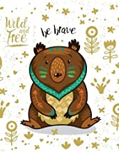 Wild and Free Be Brave: A Composition Book Journal - Lined and Blank Journal to write in (8.5 x 11 Large)