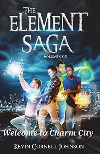 The Element Saga: Welcome to Charm City: Volume 1