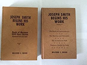 Joseph Smith Begins His Work. Two Volumes. Vol. 1: Book of Mormon 1830 First Edition Reproduced from Uncut Sheets. Vol. 2: Book of Commandments, The Doctrine and Covenants, The Lectures of Faith, Fourteen Articles of Faith