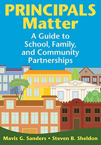 Principals Matter A Guide To School Family And Community Partnerships