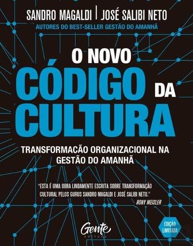 O Novo Código da Cultura - Transformação Organizacional na Gestão do Amanhã