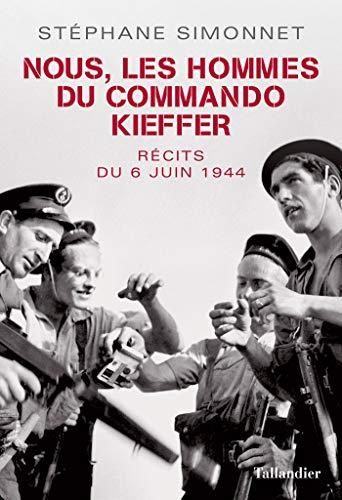 Nous, les hommes du commando Kieffer: Récits du 6 juin 1944 (HISTOIRE)