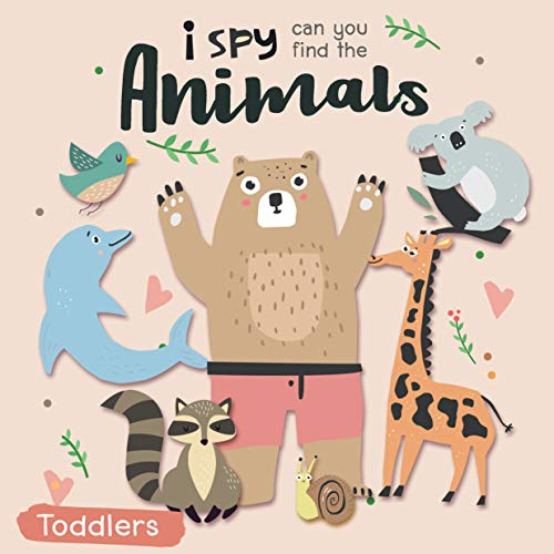 I Spy — Can You Find The Animals: Fun Words Guessing Game Book For Kids Ages 1-4. First A-Z Animal Words Puzzles. A Cute I Spy With My Little Eye Animals ... Gift for Little Ones (English Edition)