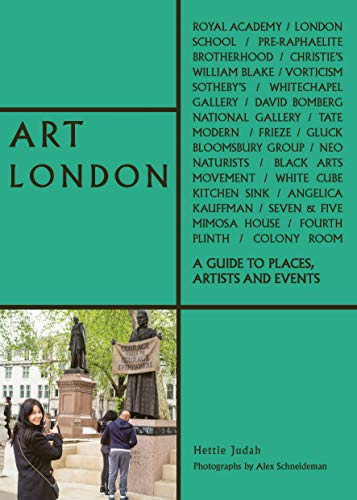 Art London: A Guide to Places, Events and Artists (The London Series)