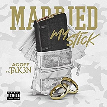 Married My Stick (feat. Tak3n)