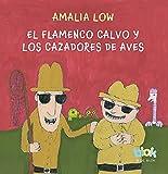 El Flamenco Calvo Y Los Cazadores de Aves / The Bald Flamingo and...