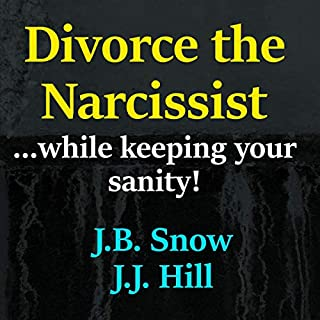 Divorce the Narcissist While Keeping Your Sanity!     FAQ, Book 12              By:                                                                                                                                 J. J. Hill,                                                                                        J. B. Snow                               Narrated by:                                                                                                                                 Lili Dubuque                      Length: 1 hr and 22 mins     2 ratings     Overall 3.0
