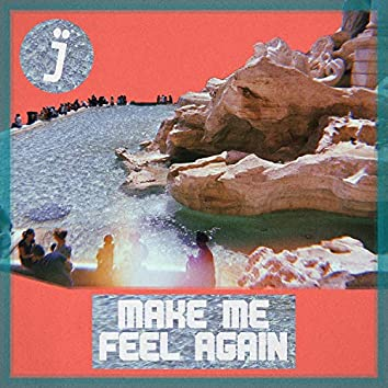 Make Me Feel Again