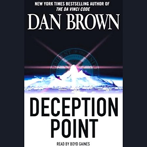 Deception Point                   By:                                                                                                                                 Dan Brown                               Narrated by:                                                                                                                                 Boyd Gaines                      Length: 6 hrs and 6 mins     32 ratings     Overall 3.9