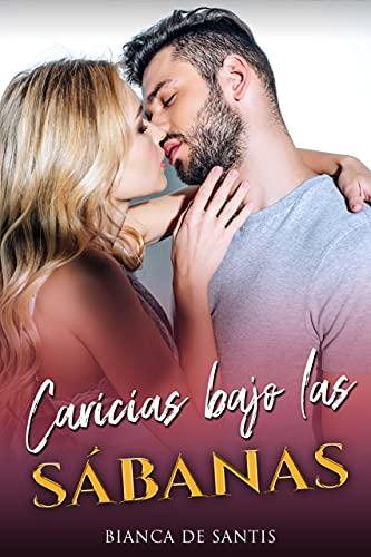 Caricias bajo las sábanas: Romance contemporáneo con toques picantes