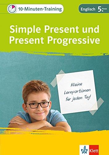Klett 10-Minuten-Training Englisch Grammatik Simple Present und Present Progressive 5. Klasse: Kleine Lernportionen für jeden Tag