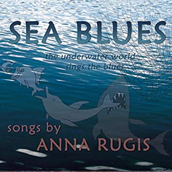 Sea Blues (the underwater world sings the blues)
