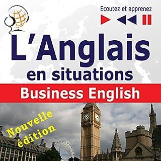 Couverture de L'Anglais en situations - nouvelle édition: Business English - 16 thématiques au niveau B2 (Écoutez et apprenez)