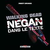 The Walking Dead - Negan dans le texte