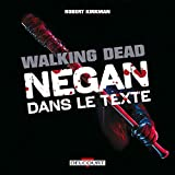 The Walking Dead - Negan dans le texte