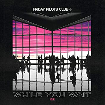 While You Wait