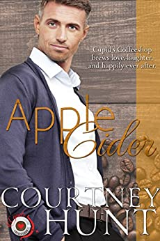 Apple Cider (Cupid's Coffeeshop Book 9) by [Courtney Hunt]