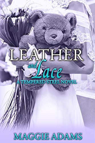 Book: Leather and Lace (Tempered Steel Book 2) by Maggie Adams
