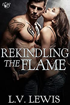 Rekindling the Flame (Den of Sin Book 22) by [L.V. Lewis, Kristy Charbonneau, Jessica Nelson]