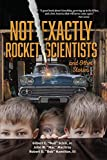 Not Exactly Rocket Scientists and Other Stories (English Edition)