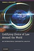 Codifying Choice of Law Around the World: An International Comparative Analysis