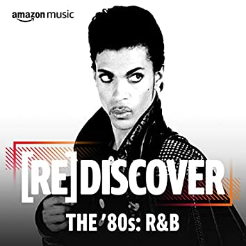 REDISCOVER THE '80s: R&B