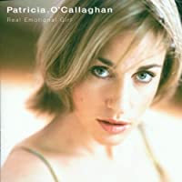 Real Emotional Girl by Patricia O'Callaghan (2001-03-20)