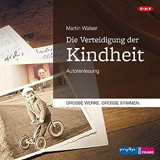 Die Verteidigung der Kindheit                   Autor:                                                                                                                                 Martin Walser                               Sprecher:                                                                                                                                 Martin Walser                      Spieldauer: 11 Std. und 39 Min.     16 Bewertungen     Gesamt 4,4