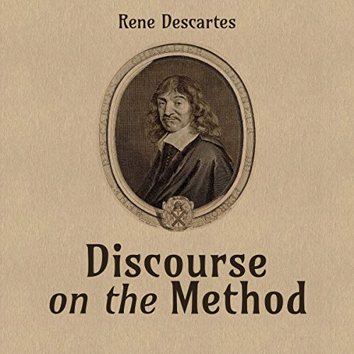 Discourse on Method and Meditations of First Philosophy Audiobook By Rene Descartes cover art