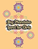 Big Mandala Land for Girls: Start Coloring Big, Perfect and