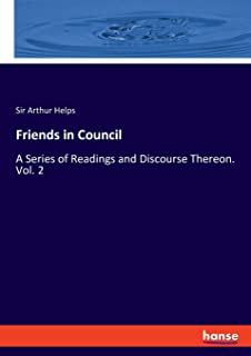 Friends in Council: A Series of Readings and Discourse Thereon. Vol. 2