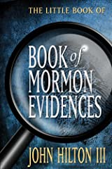 The Little Book of Book of Mormon Evidences Kindle Edition