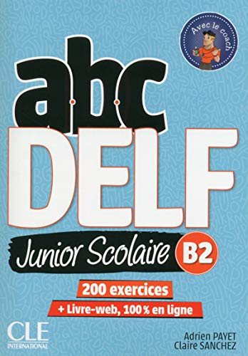 ABC DELF Junior scolaire - Niveau B2 - Livre + DVD + Livre-web - Nouvelle édition [Lingua francese]: Livre de l'eleve B2 + DVD + Livre-web - 2eme edition