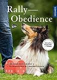 Rally Obedience: Grundlagen, Parcours-Pläne, Trainingsspiele (Praxiswissen Hund)