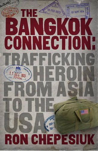 The Bangkok Connection: Trafficking Heroin from Asia to the USA