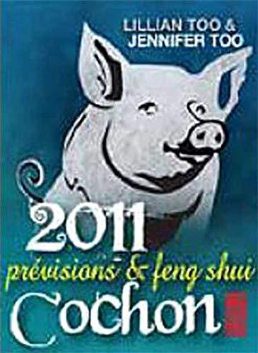 Cochon 2011 - Prévisions & Feng Shui