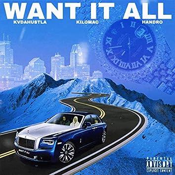 Want It All (feat. Kilomac & Handro)